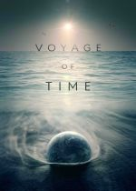 Voyage of Time: Lifes Journey