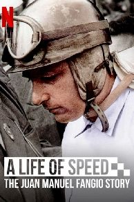 A Life of Speed: The Juan Manuel Fangio Story (2020)